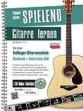 Spielend Gitarre Lernen: Die neue Anfänger-Gitarrenschule (inkl. 135 Video-Praxisanleitungen)