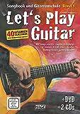 Let's Play Guitar: Songbook und Gitarrenschule + DVD + 2 CDs