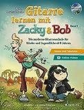 Gitarre lernen mit Zacky & Bob: Die moderne Gitarrenschule für Kinder und Jugendliche ab 8 Jahren....