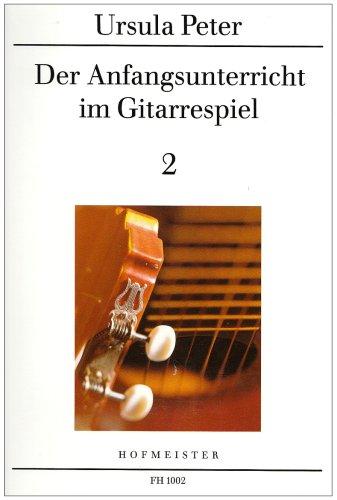 Der Anfangsunterricht im Gitarrespiel 2:...