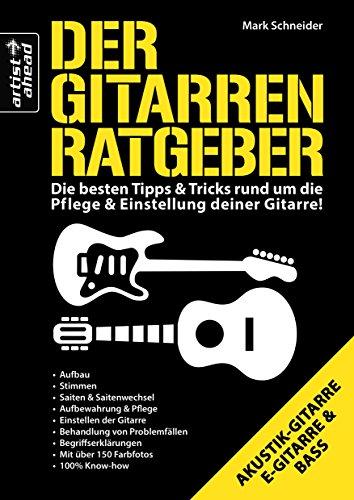 Der Gitarren-Ratgeber: Die besten Tipps...
