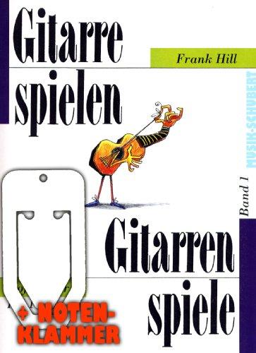 Gitarrespielen-Gitarrenspiele Band 1...