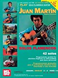 Play Solo Flamenco Guitar with Juan Martin Vol. 1: Buch, CD, DVD (Video), Lehrmaterial für Gitarre: Progressively Graded for Absolute Beginners to Intermediate and More Advanced