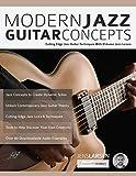 Modern Jazz Guitar Concepts: Cutting Edge Jazz Guitar Techniques With Virtuoso Jens Larsen (Advanced Jazz Guitar, Band 1)